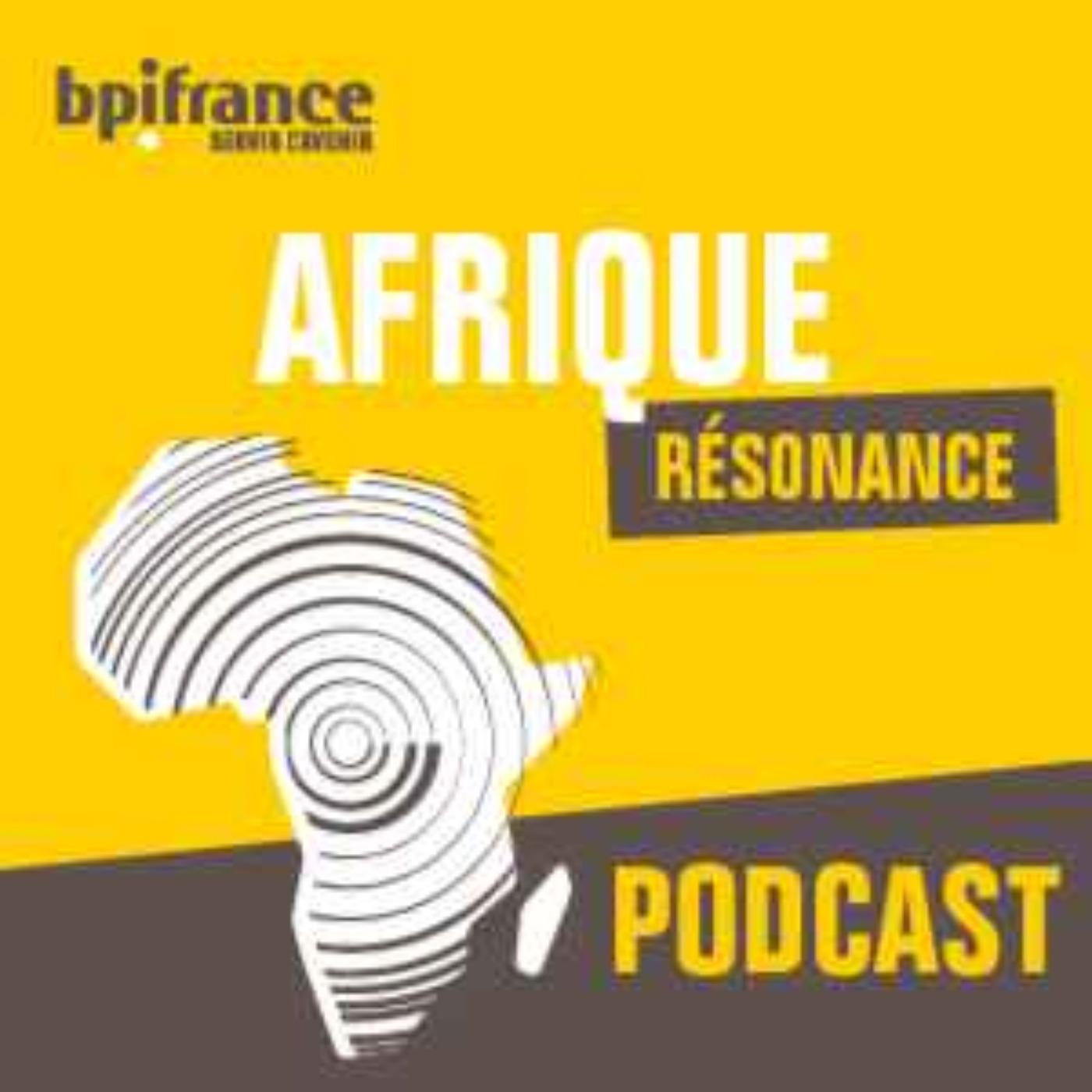 Podcast : Bpifrance fait l'écho de l'entrepreneuriat africain dans Afrique Résonance